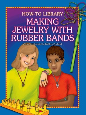 cover image of Making Jewelry with Rubber Bands