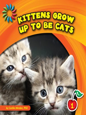 cover image of Kittens Grow up to Be Cats