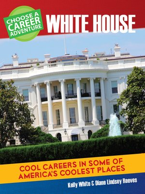 cover image of Choose a Career Adventure at the White House