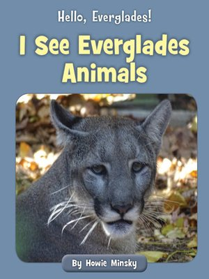 cover image of I See Everglades Animals