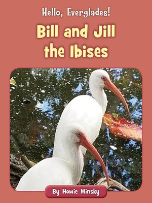 cover image of Bill and Jill the Ibises