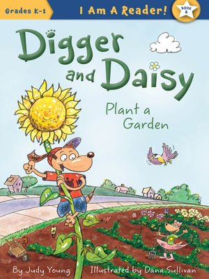cover image of Digger and Daisy Plant a Garden