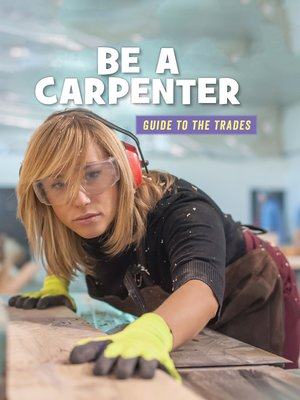 cover image of Be a Carpenter