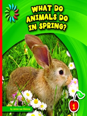 cover image of What Do Animals Do in Spring?