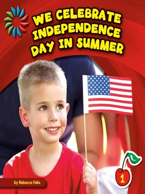 cover image of We Celebrate Independence Day in Summer