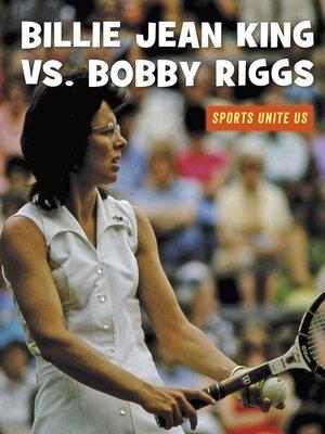cover image of Billie Jean King vs. Bobby Riggs
