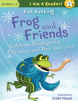 cover image of Frog and Friends Celebrate Thanksgiving, Christmas, and New Year's Eve