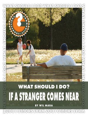 cover image of What Should I Do? If a Stranger Comes Near
