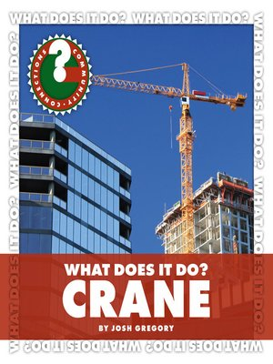 cover image of What Does It Do? Crane