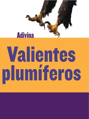 cover image of Valientes plumíferos (Feathered and Fierce)