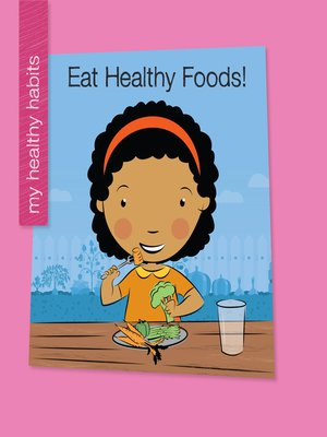 cover image of Eat Healthy Foods!