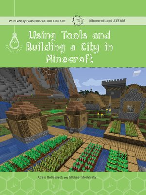 cover image of Using Tools and Building a City in Minecraft