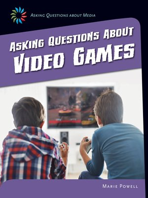 cover image of Asking Questions about Video Games
