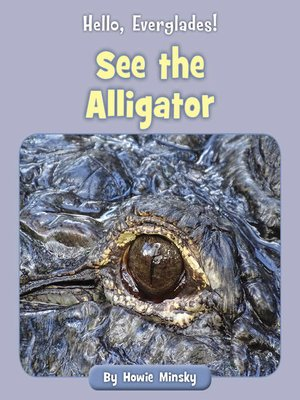 cover image of See the Alligator