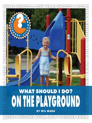cover image of What Should I Do? On the Playground