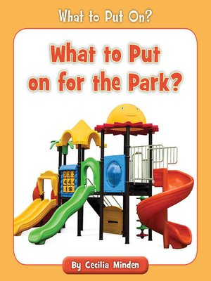 cover image of What to Put on for the Park?
