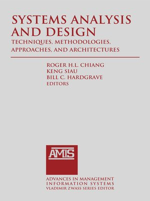 cover image of Systems Analysis and Design: Techniques, Methodologies, Approaches, and Architectures