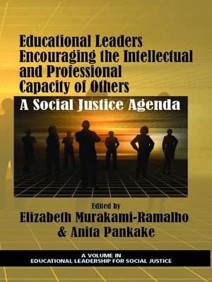 cover image of Educational Leaders Encouraging the Intellectual and Professional Capacity of Others