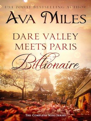 cover image of Dare Valley Meets Paris Billionaire: The Complete Mini-Series