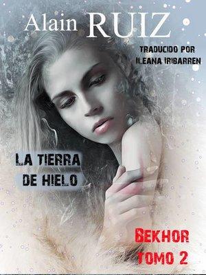 cover image of La tierra de hielo, tomo 2
