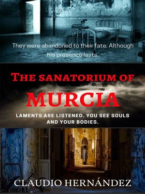 cover image of The Sanatorium of Murcia