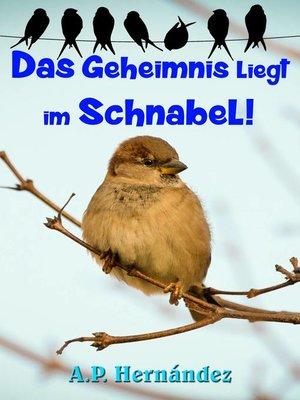 cover image of Das Geheimnis liegt im Schnabel!