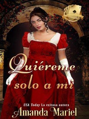 cover image of Quiéreme  solo a mi
