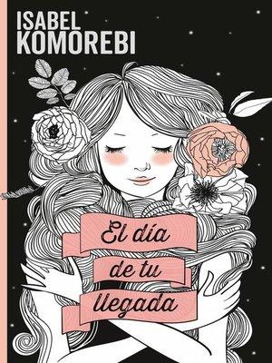 cover image of El día de tu llegada