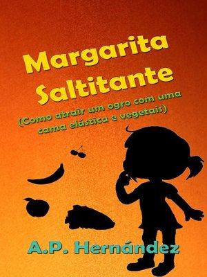 cover image of Margarita Saltitante (Como atrair um ogro com uma cama elástica e vegetais)
