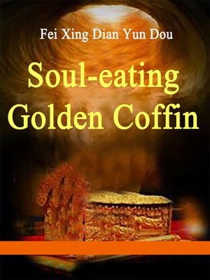 cover image of Soul-eating Golden Coffin