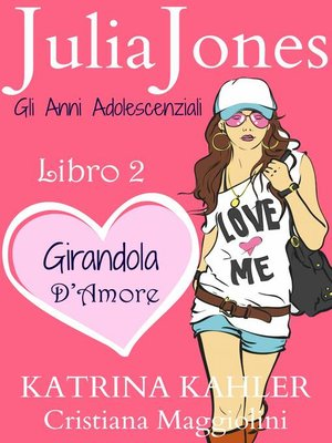 cover image of Julia Jones – Gli Anni Adolescenziali Libro 2--Girandola d'Amore