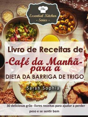 cover image of Livro de Receitas de Café da Manhã para a Dieta da Barriga de Trigo