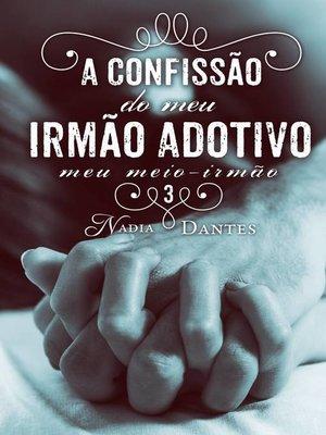 cover image of A Confissão do Meu Irmão Adotivo (Meu Meio-Irmão #3)