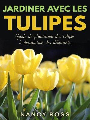 cover image of Jardiner avec les tulipes