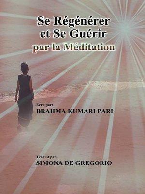 cover image of Se Régénérer et se Guérir par la Méditation
