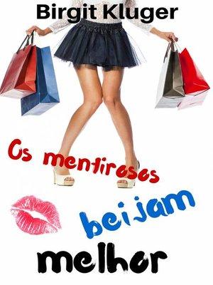 cover image of Os mentirosos beijam melhor