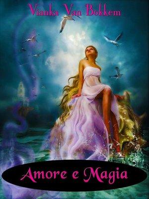 cover image of Amore e Magia
