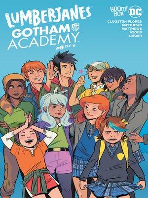 cover image of Lumberjanes/Gotham Academy (2016), Issue 6