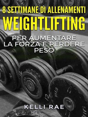 cover image of 8 settimane di Allenamenti Weightlifting per aumentare la forza e perdere peso