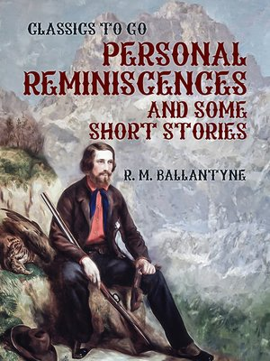 cover image of Personal Reminiscences and Some Short Stories