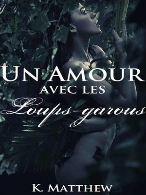 cover image of Un amour avec les loups-garous