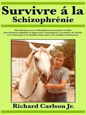 cover image of Survivre à la schizophrénie