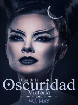 cover image of Victoria--Hijas de la oscuridad