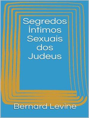 cover image of Segredos Íntimos Sexuais dos Judeus