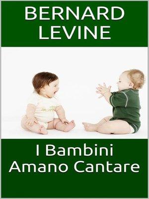 cover image of I Bambini Amano Cantare