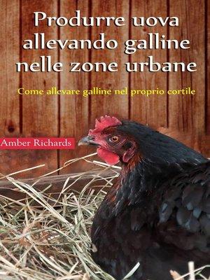 cover image of Produrre uova allevando galline nelle zone urbane