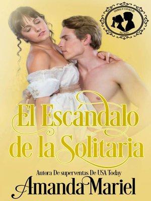 cover image of El Escándalo de la Solitaria