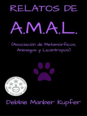 cover image of Relatos de A.M.A.L. (Asociación de Metamórficos, Animagos y Licántropos)