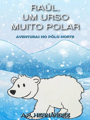 cover image of Raúl, um Urso Muito Polar--Aventuras no Pólo Norte