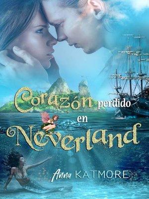cover image of Corazón perdido en Neverland